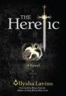 The Heretic : A Novel