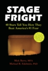 Stage Fright : 40 Stars Tell You How They Beat America's #1 Fear - eBook