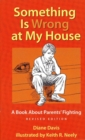 Something Is Wrong at My House : A Book About Parents' Fighting - Book