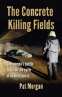 The Concrete Killing Fields: One woman's battle to break the cycle of homelessness - eBook