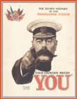 Your Country Needs You : The Secret History of the Propaganda Poster - Book