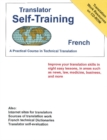 Translator Self-Training French : A Practical Course in Technical Translation - Book