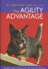 The Agility Advantage : Health and Fitness for the Canine Athlete - eBook