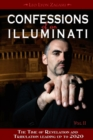 Confessions of an Illuminati, Volume II : The Time of Revelation and Tribulation Leading up to 2020 - Book