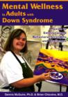Mental Wellness in Adults with Down Syndrome : A Guide to Emotional & Behavioral Strengths & Challenges - Book