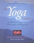 The Yoga Tradition : its History, Literature, Philosophy and Practice - Book