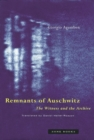 Remnants of Auschwitz : The Witness and the Archive - Book