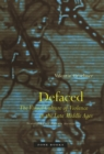 Defaced : The Visual Culture of Violence in the Late Middle Ages - Book