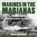 Marines in the Marianas, Volume 1 - eBook