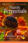 Hole's Dictionary of Hardy Perennials : A Buyer's Guide for Professionals, Collectors and Gardeners - Book