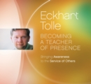 Becoming a Teacher of Presence : Bringing Awareness to the Service of Others - Book