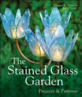 The Stained Glass Garden : Projects & Patterns - Book