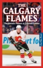 Calgary Flames, The : The Hottest Players & Greatest Games - Book