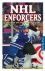 NHL Enforcers : The Rough and Tough Guys of Hockey - Book