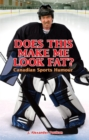 Does This Make Me Look Fat? : Canadian Sports Humour - Book