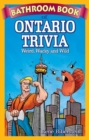 Bathroom Book of Ontario Trivia : Weird, Wacky and Wild - Book