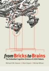 From Bricks to Brains : The Embodied Cognitive Science of Lego Robots - eBook