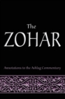 The Zohar : Annotations to the Ashlag Commentary - Book