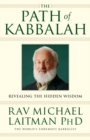 The Path of Kabbalah : Revealing the Hidden Wisdom - eBook