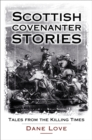 Scottish Covenanter Stories : Tales from the Killing Time - Book