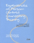 Experiences of Person-centred Counselling Training : A Compendium of Case Studies to Assist Prospective Applicants - Book
