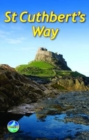 St Cuthbert's Way : From Melrose to Lindisfarne - Book
