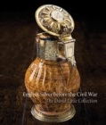 English Silver Before the Civil War : The David Little Collection - Book