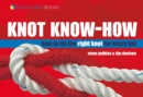Knot Know-How : How to Tie the Right Knot for Every Job - Book