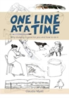 One Line At a Time : Why Drawing is Good for you and How to Do It? - Book
