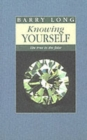 Knowing Yourself : The True in the False - Book