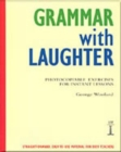 Grammar with Laughter : Photocopiable Exercises for Instant Lessons - Book