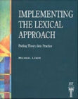Implementing the Lexical Approach : Putting Theory into Practice - Book