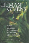 Human Givens : The New Approach to Emotional Health and Clear Thinking - Book