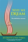 Why we dream : The definitive answer - Book