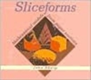 Sliceforms : Mathematical Models from Paper Sections - Book