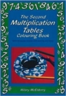The Second Multiplication Tables Colouring Book : Solve the Puzzle Pictures While Learning Your Tables - Book