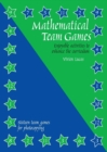Mathematical Team Games : Enjoyable Activities to Enhance the Curriculum - Book