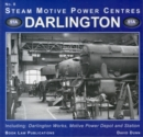 Darlington : Including Darlington Works, Motive Power Depot and Station 8 - Book