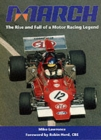 March : The Rise and Fall of a Motor Racing Legend - Book
