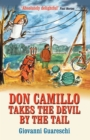 Don Camillo Takes The Devil By The Tail : No. 7 in the Don Camillo Series - Book