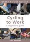 Cycling to Work : A Beginner's Guide - Book