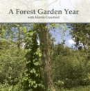 A Forest Garden Year : with Martin Crawford - Book
