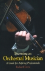 Becoming an Orchestral Musician : A Guide for Aspiring Professionals - eBook