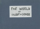 The World of Gilbert & George : The Story Board - Book