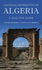 Classical Antiquities of Algeria : A Selective Guide - Book