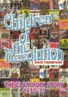 Children Of The Revolution : The Glam Rock Encyclopedia - Book