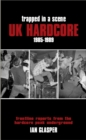 TRAPPED IN A SCENE : UK HARDCORE 1985-1989 - eBook