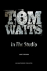 Tom Waits: In the Studio - eBook