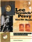 Lee Scratch Perry - Kiss Me Neck : The Scratch Story in Words, Pictures and Records - Book