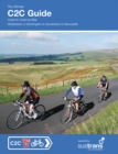 The Ultimate C2C Guide : Coast to Coast by Bike: Whitehavenor Workington to Sunderland or Newcastle - Book